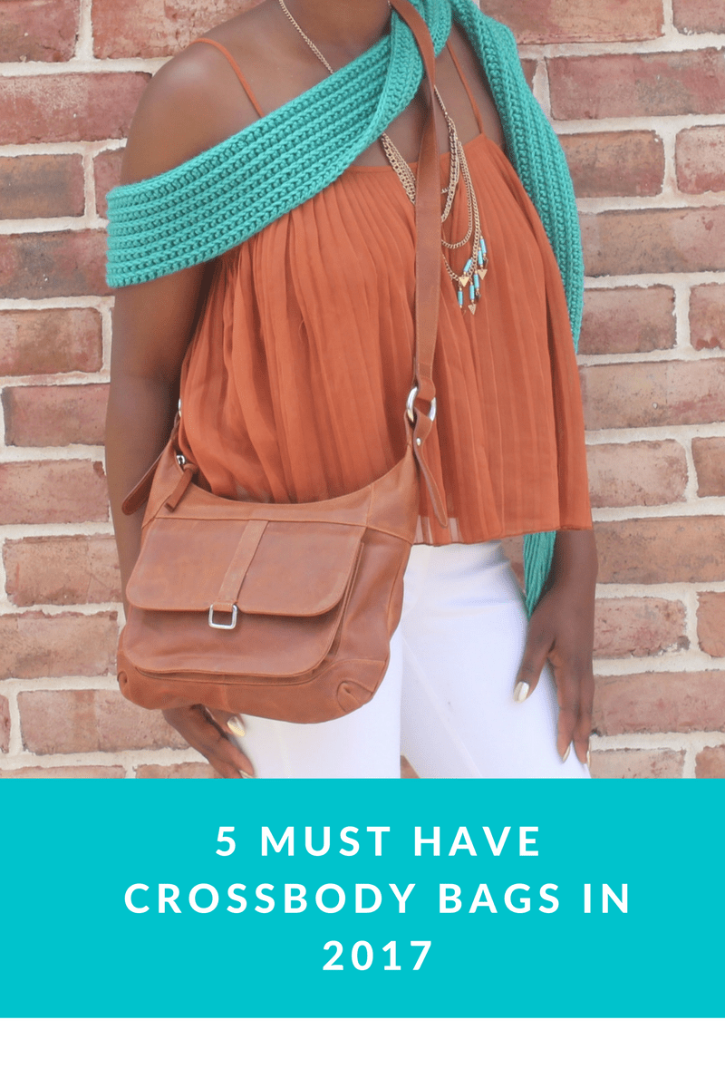 5 must have crossbody bags in 2017